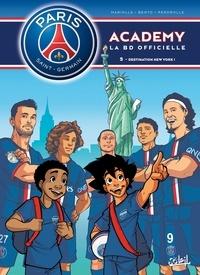 Mathieu Mariolle et  Bento - PSG Academy Tome 5 : Destination New York !.