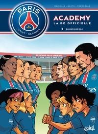 Mathieu Mariolle et  Bento - PSG Academy Tome 6 : Gagner ensemble.