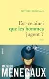 Mathieu Menegaux - Est-ce ainsi que les hommes jugent ? - roman.