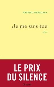 Mathieu Menegaux - Je me suis tue.