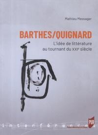 Mathieu Messager - Barthes/Quignard - L'idée de littérature au tournant du XXIe siècle.