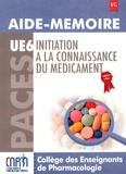 Mathieu Molimard et Pierre-Olivier Girodet - Initiation à la connaissance du médicament UE 6 - Aide-mémoire.