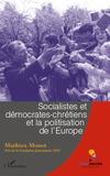 Mathieu Monot - Socialistes et démocrates-chrétiens et la politisation de l'Europe.