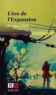 Mathieu Muir - L'ère de l'Expansion.