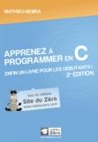 Mathieu Nebra - Apprenez à programmer en C - Enfin un livre pour les débutants !.