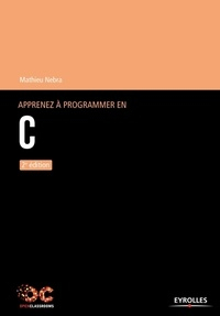 Mathieu Nebra - Apprenez à programmer en C.