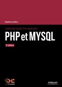 Mathieu Nebra - Concevez votre site web avec PHP et MySql.