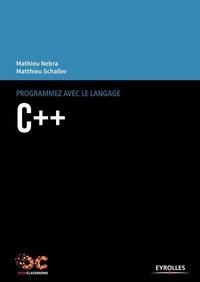 Mathieu Nebra et Matthieu Schaller - Programmez avec le langage C++.