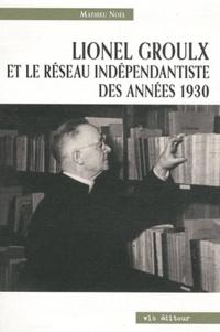 Lionel Groulx et le réseau indépendantiste des années 1930.pdf