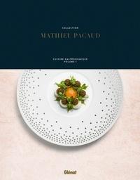 Mathieu Pacaud - Collection Mathieu Pacaud - Cuisine gastronomique Volume 1.
