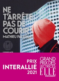 Mathieu Palain - Ne t'arrête pas de courir.