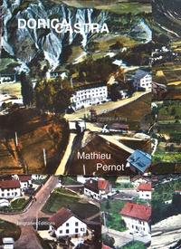 Mathieu Pernot - Dorica Castra.
