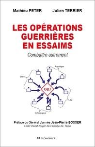 Mathieu Peter et Julien Terrier - Les opérations guerrières en essaims - Combattre autrement.