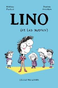 Mathieu Pierloot et Baptiste Amsallem - Lino (et les autres).