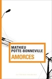 Mathieu Potte-Bonneville - Amorces.
