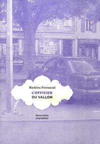 Mathieu Provansal - L'officier du vallon.
