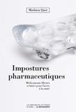 Mathieu Quet - Impostures pharmaceutiques.