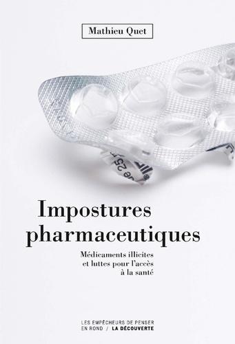 Impostures pharmaceutiques. Médicaments illicites et luttes pour l'accès à la santé