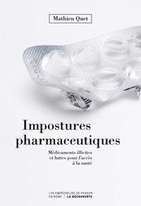 Mathieu Quet - Impostures pharmaceutiques - Médicaments illicites et luttes pour l'accès à la santé.