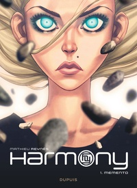 Mathieu Reynès - Harmony Tome 1 : Memento.