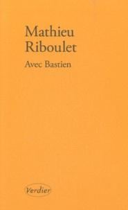 Mathieu Riboulet - Avec Bastien - Portrait.