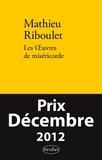 Mathieu Riboulet - Les Oeuvres de miséricorde - Fictions et réalité.