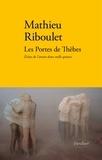 Mathieu Riboulet - Les portes de Thèbes - Eclats de l'année 2015.