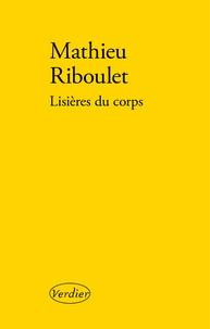 Mathieu Riboulet - Lisières du corps.