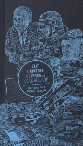 Mathieu Rigouste - Etat d'urgence et business de la sécurité.