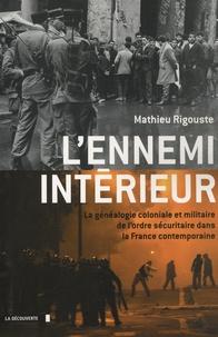 Lennemi intérieur - La généalogie coloniale et militaire de lordre sécuritaire dans la France contemporaine.pdf