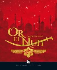 Téléchargements gratuits de Kindle sur Amazon Or et nuit par Mathieu Rivero (French Edition) 9782361831905 FB2 ePub PDF