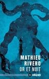 Mathieu Rivero - Or et nuit.