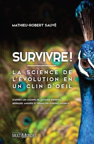 Mathieu-Robert Sauvé - Survivre ! - La science de l'évolution en un clin d'oeil.