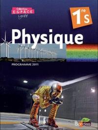 Mathieu Ruffenach et Pierre Fabre - Physique 1re S Espace - Manuel grand format, programme 2011.
