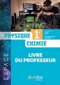 Mathieu Ruffenach et Thierry Cariat - Physique-Chimie 1re Espace - Livre du professeur.
