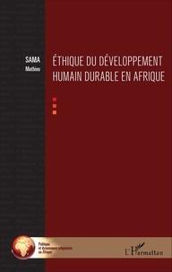 Mathieu Sama - Ethique du développement humain durable en Afrique.