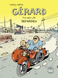 Mathieu Sapin - Gérard - Five Years with Depardieu.