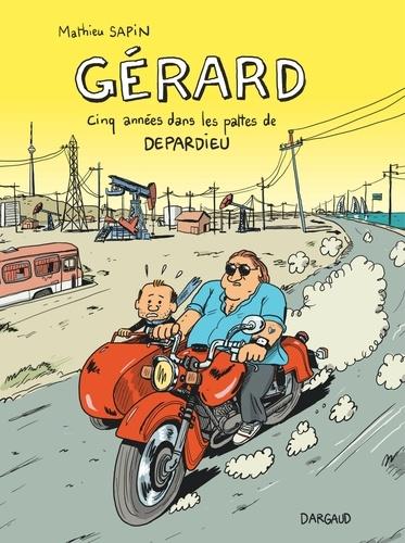 Gérard. Cinq années dans les pattes de Depardieu