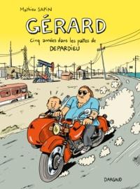 Mathieu Sapin - Gérard - Cinq années dans les pattes de Depardieu.