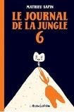 Mathieu Sapin - Le Journal de la jungle Tome 6 : .