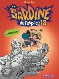 Mathieu Sapin - Sardine de l'Espace Tome 13 : Le mange-manga.