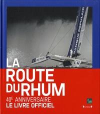 Mathieu Sarrot - La Route du Rhum - 40 ans d'aventures humaines.