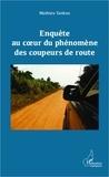 Mathieu Tankeu - Enquête au coeur du phénomène des coupeurs de route.