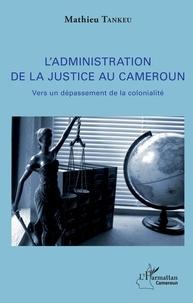 Histoiresdenlire.be L'administration de la justice au Cameroun - Vers un dépassement de la colonialité Image