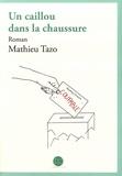 Mathieu Tazo - Un caillou dans la chaussure.