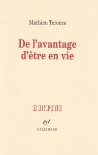 Mathieu Terence - De l'avantage d'être en vie.