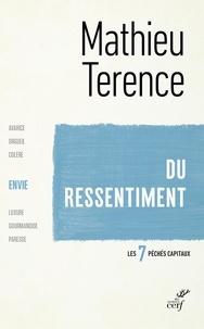 Mathieu Terence - Du ressentiment - L'Envie.