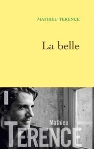 Mathieu Terence - La belle.