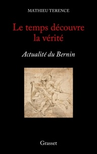 Mathieu Terence - Le temps découvre la vérité - Actualité du Bernin.