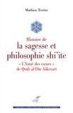"""Mathieu Terrier - Histoire de la sagesse et philosophie shi'ite - """"L'Aimé des coeurs"""" de Qutb al-Din Askevari."""